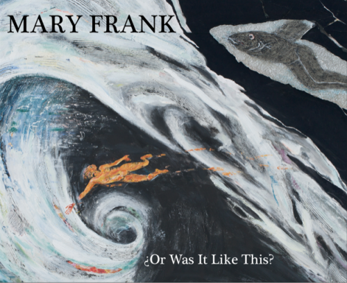 Mary Frank: ¿Or Was It Like This?
