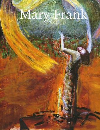 Mary Frank: Paintings and Works on Paper
