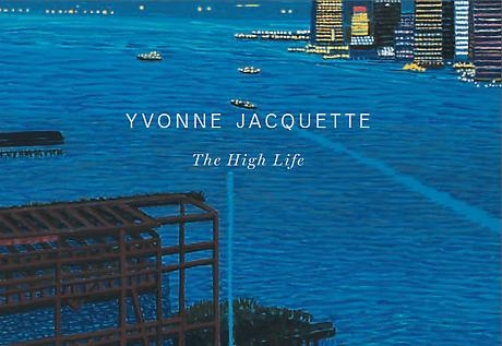 Yvonne Jacquette: The High Life