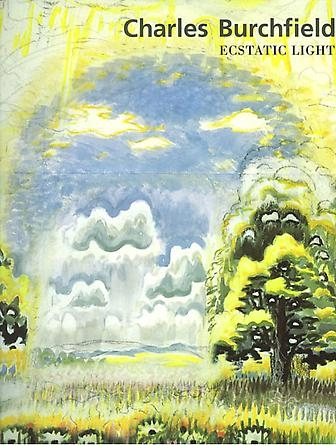 Charles Burchfield: Ecstatic Light