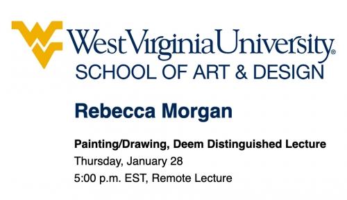 Rebecca Morgan Artist Talk: Deem Distinguished Lecture Series, West Virginia University School of Art & Design