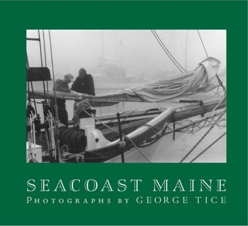 George Tice: Seacoast Maine