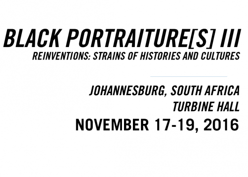 BLACK PORTRAITURE[S] III: Reinventions: Strains of Histories and Cultures