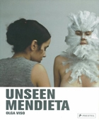 Unseen Mendieta: The Unpublished Works of Ana Mendieta
