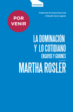Martha Rosler Publishes a New Collection of Essays and Scripts
