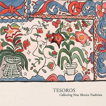 Tesoros: Collecting New Mexico Tradition
