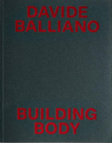 Davide Balliano, Building Body