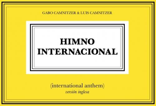 Luis Camnitzer & Gabo Camnitzer, Himno Internacional (2017/2018), 11th Mercosul Biennial, Porto Alegre, Brazil (2018)