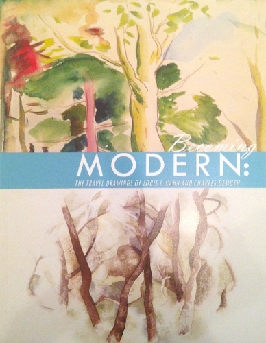 Becoming Modern: The Travel Drawings of Louis I. Kahn and Charles Demuth