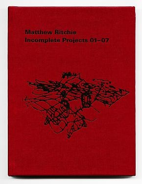 Matthew Ritchie: Incomplete Projects 01-07