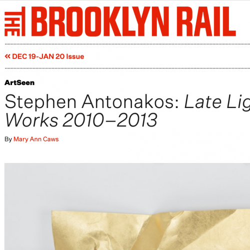 Stephen Antonakos: Late Light/Gold Works 2010 - 2013 Review by Mary Ann Caws in the Brooklyn Rail