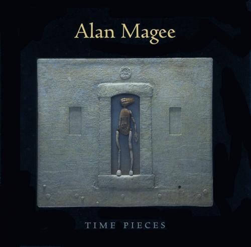 ALAN MAGEE: TIME PIECES