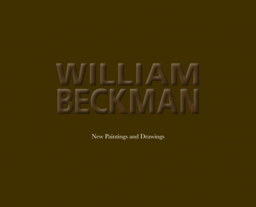 WILLIAM BECKMAN: NEW PAINTINGS AND DRAWINGS