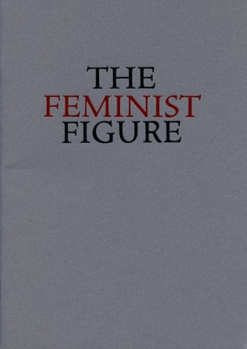 THE FEMINIST FIGURE