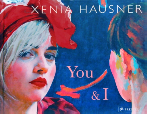 XENIA HAUSNER: YOU AND I