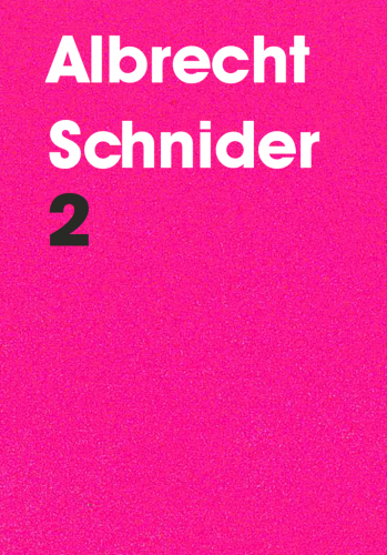 GALLERY PUBLICATION: Albrecht Schnider: 2