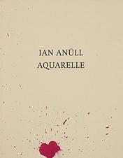 Ian Anüll: Aquarelles