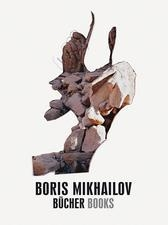 Boris Mikhailov: Bücher Books