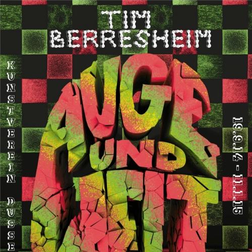 TIM BERRESHEIM- AUGE UND WELT