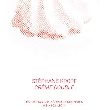 STÉPHANE KROPF: CRÉME DOUBLE AT CHÂTEAU DE GRUYÈRES