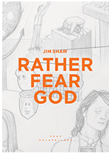 Jim Shaw: Rather Fear God