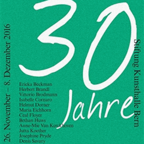 30 YEARS KUNSTHALLE BERN FOUNDATION