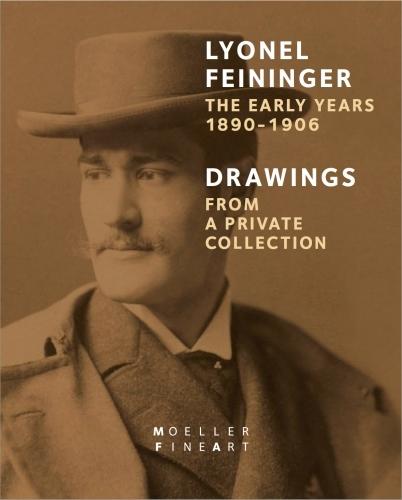 Lyonel Feininger: The Early Years, 1890-1906