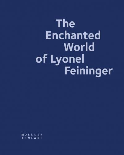 The Enchanted World of Lyonel Feininger