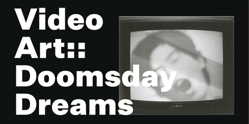 """ARTIST PANEL DISCUSSION: FEDERICO SOLMI TO PARTICIPATE IN """"VIDEO ART::DOOMSDAY DREAMS"""""""