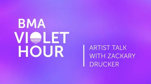 ARTIST TALK: ZACKARY DRUCKER