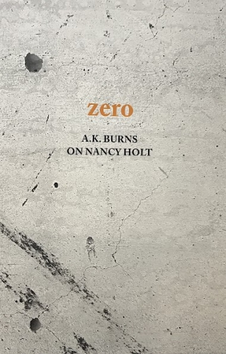 """The front cover of """"A.K. Burns on Nancy Holt,"""" with a photograph of zoomed-in concrete on the cover"""