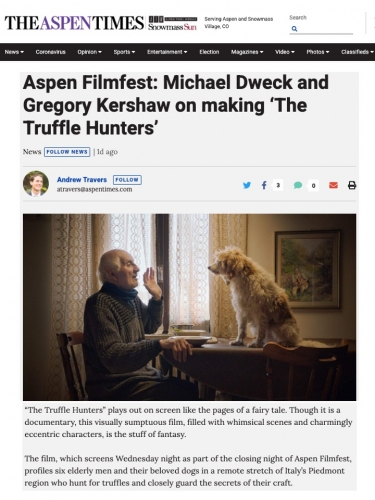 Aspen Filmfest: Michael Dweck and Gregory Kershaw on making 'The Truffle Hunters'