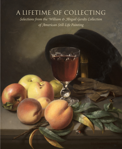 Cover of a catalogue titled A Lifetime of Collecting: Selection from the Gerdts Collection. Cover illustration is a still life by Peter Baumgras.