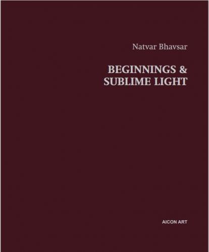 Natvar Bhavsar   Beginnings & Sublime Light