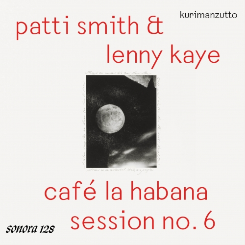 playlist: patti smith & lenny kaye -  café la habana sesión no. 6