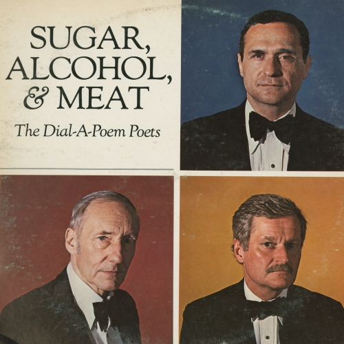 The Dial-A-Poem Poets: Sugar, Alcohol, & Meat