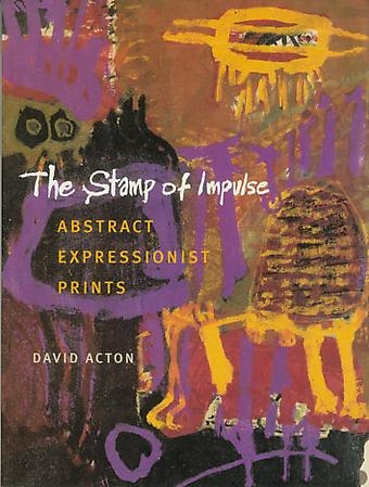 THE STAMP OF IMPULSE, ABSTRACT EXPRESSIONIST PRINTS