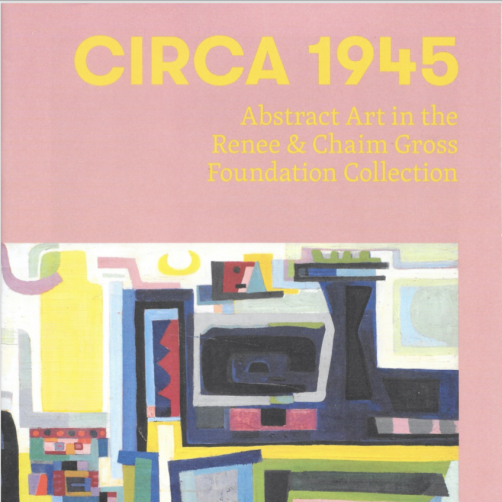 """Exhibition catalogue cover, bearing an image of the painting """"Turkish Moonbeam"""" by Peter Busa, a painting of colorful geometric shapes and designs that wrap around each other. The painting is set on a blush pink background, above which is the title of the catalogue in yellow, """"CIRCA 1945 Abstract Art in the Renee & Chaim Gross Foundation Collection""""."""