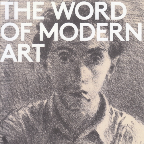"""Exhibition catalogue cover, bearing an image of """"Self-portrait"""" 1920, a sketch by Raphael Soyer, depicting a man facing the viewer, smoking a cigarette, with a tool in hand, wearing a collared shirt. Superimposed onto the sketch is the title of the catalogue in white, """"THE WORD OF MODERN ART ARTISTS AS WRITERS""""."""