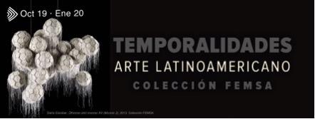 Temporalidades. Arte Latinoamericano. Colección FEMSA