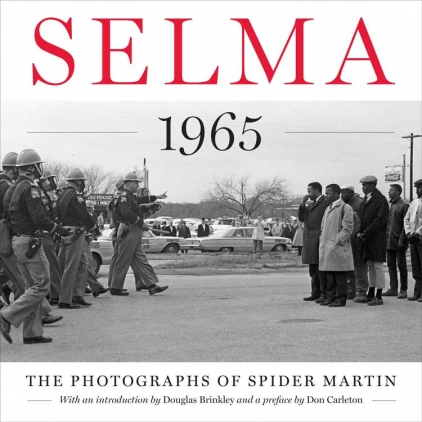 Selma 1965: The Photographs of Spider Martin