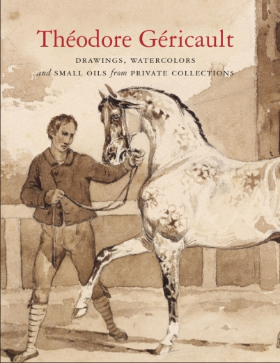Catalogue Cover: Theodore Gericault: Drawings, Watercolors, and Small Oils from Private Collections, June-July 2014