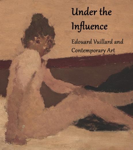Catalogue Cover: Under the Influence: Edouard Vuillard and Contemporary Art, March 2017