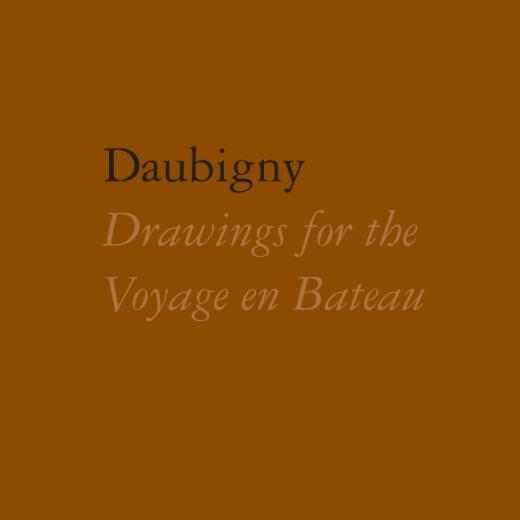 Catalogue Cover: Daubigny: Drawings for Voyage en Bateau, January 2015