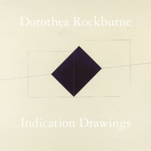 Catalogue Cover: Dorothea Rockburne: Indication Drawings from the Drawings that Make Themselves Series 1974, September 2013