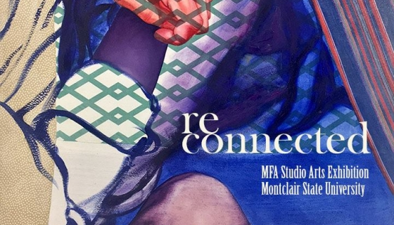 Reconnected: Montclair State University 2017 MFA Studio Arts Thesis Exhibition
