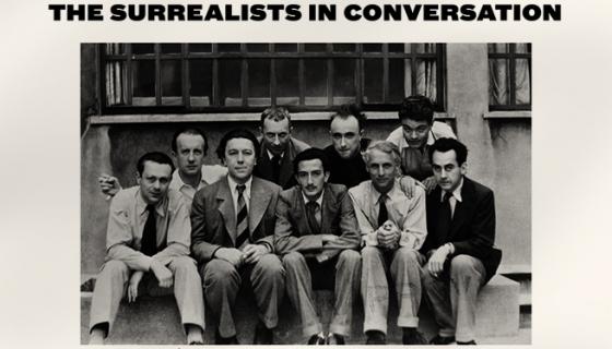 Le Chant de La Grenouille The Surrealists in Conversation