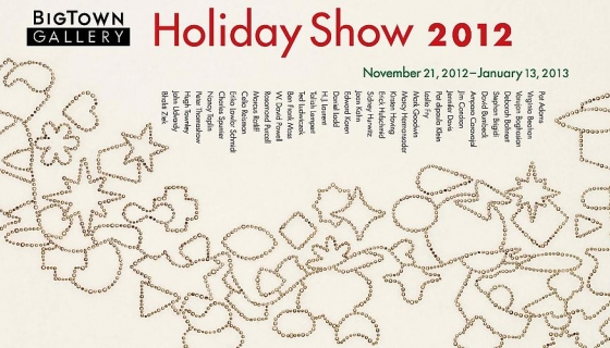 2012 BigTown Gallery Holiday Show