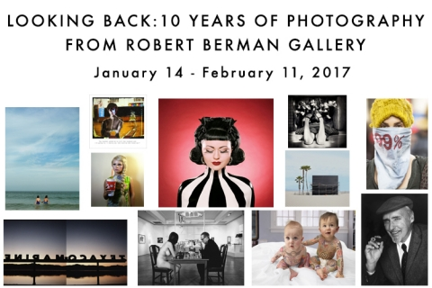 Looking Back: 10 Years of Photography from ROBERT BERMAN GALLERY