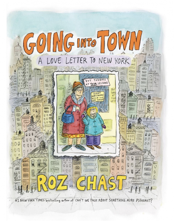 "Roz Chast's new book ""Going Into Town"""